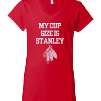 My Cup Size is Stanley Woman's Novelty T-shirt Stanley Cup Chicago Blackhawks