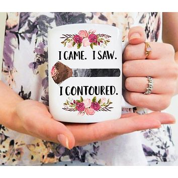 I Came, I Saw, I Contoured Ceramic Coffee Mug