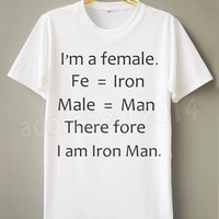 I'm A Female T-Shirt Therefore I Am Iron Man T-Shirt White T-Shirt Short Sleeve Tee Shirt Unisex T-Shirt Women T-Shirt Men T-Shirt TShirt
