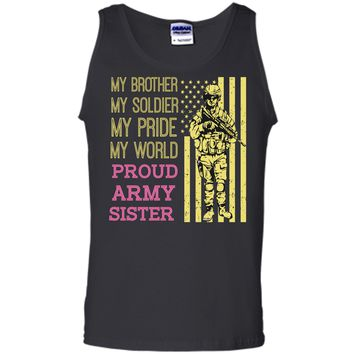 My Brother My Soldier Hero Proud Army Sister T Shirt Gift Tank Top