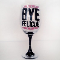 BYE FELICIA wine glass - pink - rhinestones - black stem - 20 oz