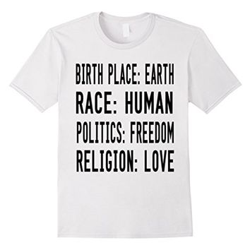 Birth Place EARTH Race HUMAN Politics FREEDOM Religion LOVE