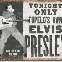 Elvis Presley Tupelo's Own Distressed Retro Vintage Tin Sign