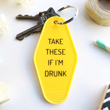 Take These If I'm Drunk Yellow Key Tag