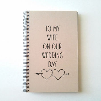 To my wife on our wedding day, 5x8 Journal, diary, sketchbook, spiral notebook brown kraft journal, wedding gift, memory book, bride gift