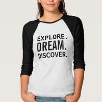 Explore dream discover tee shirt