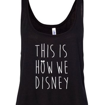 This Is How We Disney Flowy Boxy Crop Tank Top