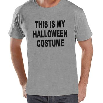 This Is My Costume - Adult Halloween Costumes - Funny Men's Shirt - Mens Costume Tshirt - Mens Grey T-shirt - Mens Happy Halloween Shirt