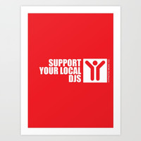 Support Your Local Djs Art Print by HYPNOTZD MUSIC