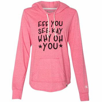 Eff You See Kay Why Oh You - Womens Champion Brand Hoodie - Hooded Sweatshirt