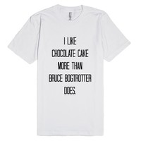 I like chocolate cake more than Bruce Bogtrotter does
