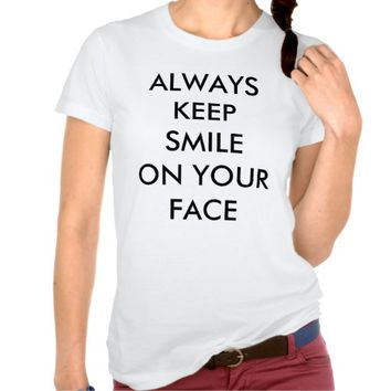 ALWAYS KEEP SMILE ON YOUR FACE T-SHIRT