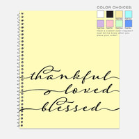 Thankful, Loved, Blessed Notebook, Waterproof Cover, Inspirational Notebook or Journal, Office Supplies, School Supplies, College Ruled