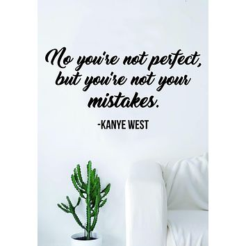 Kanye West You're Not Your Mistakes Quote Wall Decal Sticker Room Art Vinyl Rap Hip Ho