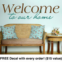 "Home Wall Decals. Welcome to our home. (22"" wide x 6"" tall) CODE 018"