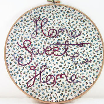 Embroidered wall hanging hoopla 8 inch hand embroidery home sweet home decor hand dyed thread on vintage fabric text art