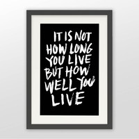 It Is Not How Long You Will Live But How Well You Live (Black) - Hello Wanderlings