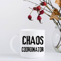 Father's Day Coffee Mug - Chaos Coordinator Coffee Mug - Office Co-worker Gift - Gift for Coach - Administrative Professionals Day