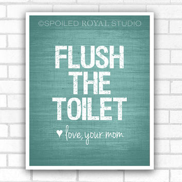 Flush The Toilet Love Mom - Funny Humor Restroom Art - Bathroom Print - Tangerine Orange or Customizable Color - 8x10 Poster