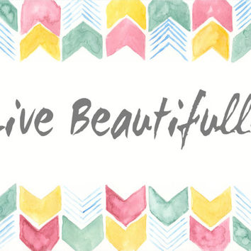 Live Beautifully Watercolor Print