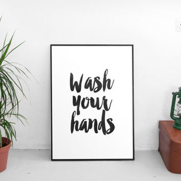 "PRINTABLE art""wash your hands""bathroom print,bathroom art,bathroom poster,wall decor,home decor,typography art,best words,watercolor decor"