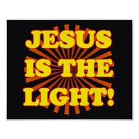 Jesus Is The Light! Poster