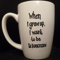 DUCK DYNASTY inspired SI Robertson Mug  When by TheMugglyDuckling