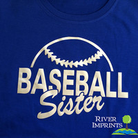 BASEBALL SISTER cursive, shiny foil t-shirt with your choice of color-- fitted, regular, or long sleeve