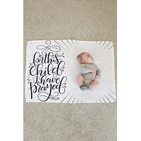 Fleece Blanket - For this child I have prayed