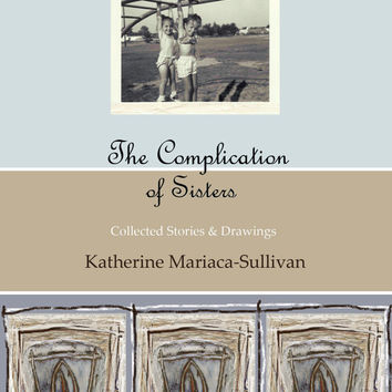 SISTERS - Sisters Gift - Sister Book - Sistery Stories - The Complication of Sisters - Full color edition