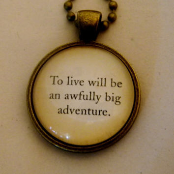 Peter Pan Quote Necklace. To Live Will Be An Awfully Big Adventure. 18 Inch Ball Chain.