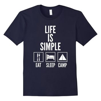 Life Is Simple Eat Sleep Camp Camping T-Shirt