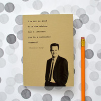 Chandler Bing quote notebook - Friends - Matthew Perry - kraftpaper - sarcasm and advice quote