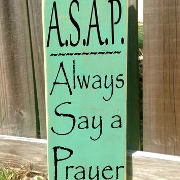 8x18 ASAP Always Say a Prayer Wood Sign