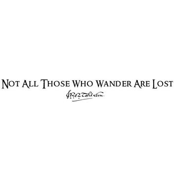 Not All Those Who Wander Are Lost - JRR Tolkien Lord of the Rings Quote Long Decal