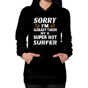 Taken by a super hot surfer Hoodie (on woman)