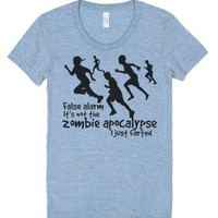 False Alarm It's Not The Zombie Apocalypse I Just Farted.-T-Shirt