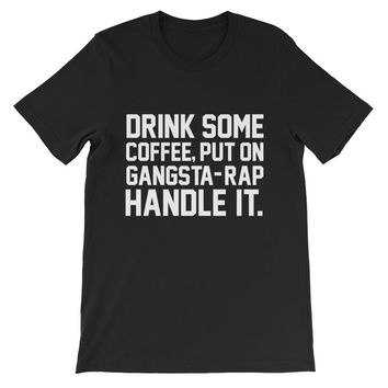 Drink Some Coffee Put On Unisex Graphic Tee