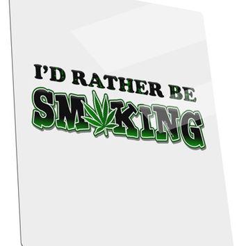 I'd Rather Be Smoking Metal Panel Wall Art Portrait - Choose Size