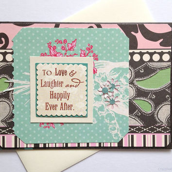 To Love and Laughter and Happily Ever After - Spring Wedding, Engagement, Anniversary Handmade Greeting Card (Blank Inside)