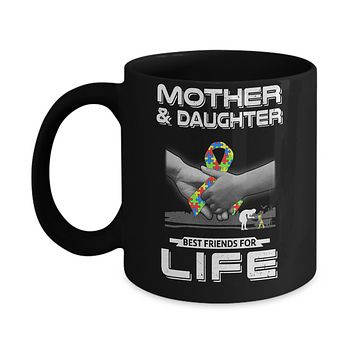 Autism Awareness Mother And Daughter Best Friends For Life Mug