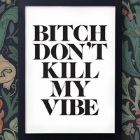 "Kendrick Lamar Poster ""Bitch, Don't Kill My Vibe"" - Good Kid, M.A.A.D City - kanye west hip hop rap trick"