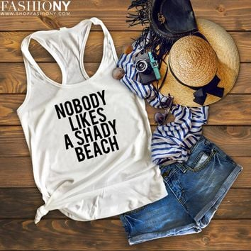 MORE STYLES! Nobody Likes A Shady Beach, Funny Graphic Tees, Tank-Tops & Sweatshirts