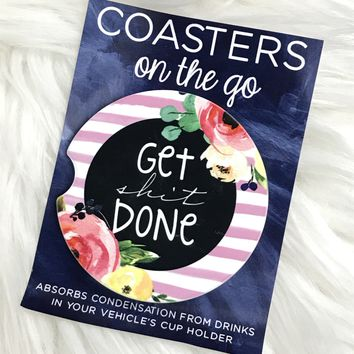 Get Shit Done Car Coasters On The Go