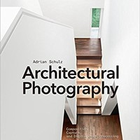 Architectural Photography: Composition, Capture, and Digital Image Processing: Amazon.es: Adrian Schulz: Libros en idiomas extranjeros