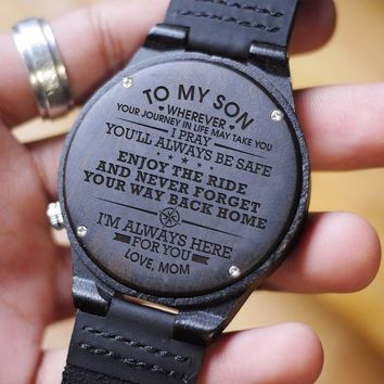 MOM TO SON I Pray You'll Always Be Safe Enjoy Ride Engraved Wooden Watch