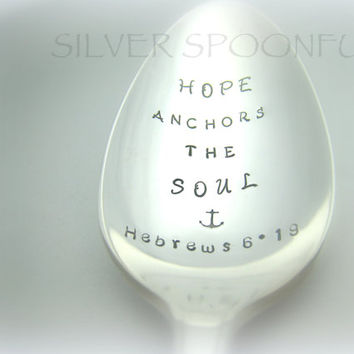 Hope Anchors the Soul, Hebrews 6:19, Hand Stamped Spoon, Vintage Spoon Gift, Bible Passage, Scripture for Friend,Encourage, Made in the USA