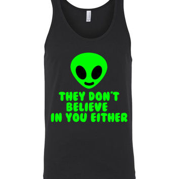 They Don't Believe in You Either Aliens Unisex Tank Top