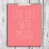 Live with Passion Printable Digital Download - Art - Canvas - Poster - Print - Home decor - Typography - wall art - framed art - black white