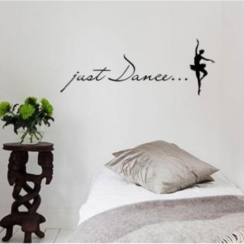 Just Dance... Vinyl wall art Inspirational quotes and saying home decor decal sticker